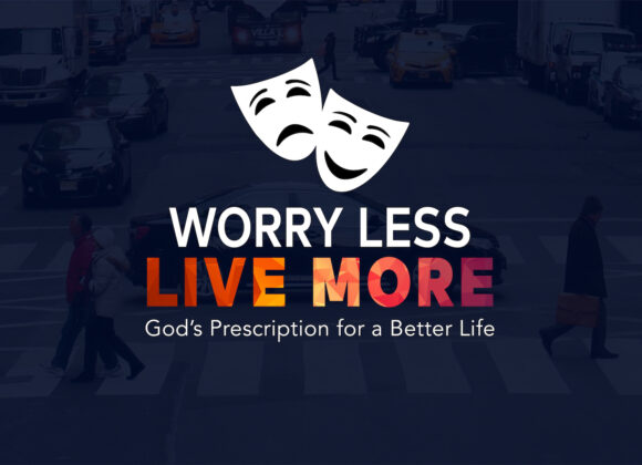Worry Less Live More – Part 3